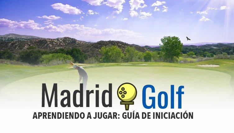 Aprender a jugar al golf: guía de iniciación