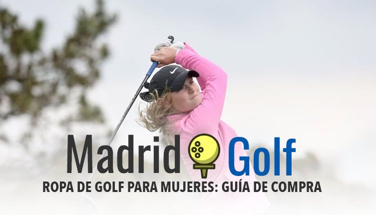 Ropa de golf para mujeres: guía de compra