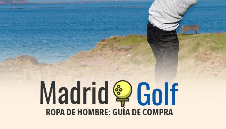 Ropa de hombre para jugar al golf: guía de compra 2021